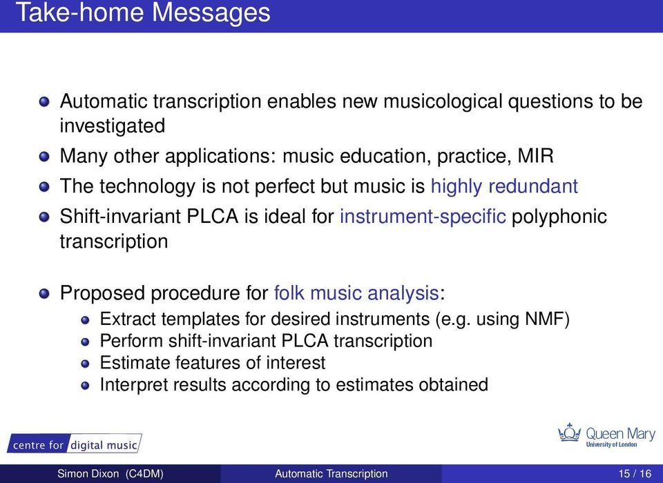 transcription Proposed procedure for folk music analysis: Extract templates for desired instruments (e.g.