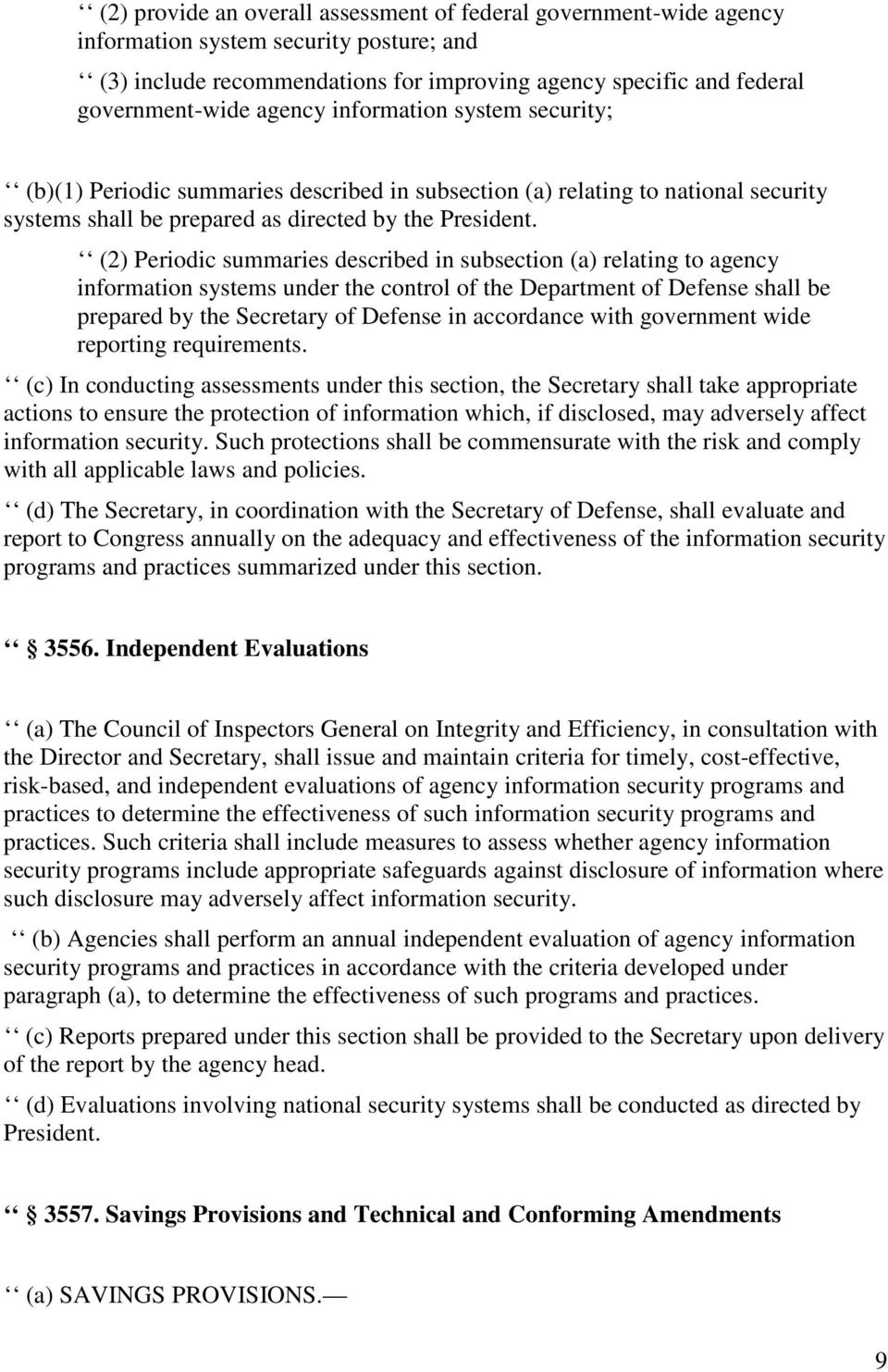 (2) Periodic summaries described in subsection (a) relating to agency information systems under the control of the Department of Defense shall be prepared by the Secretary of Defense in accordance