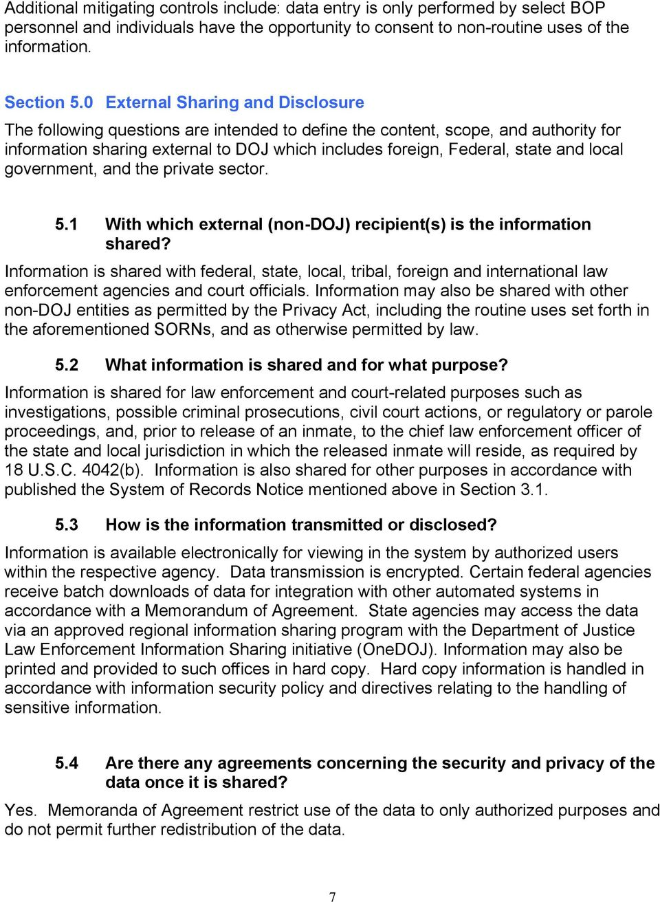 local government, and the private sector. 5.1 With which external (non-doj) recipient(s) is the information shared?