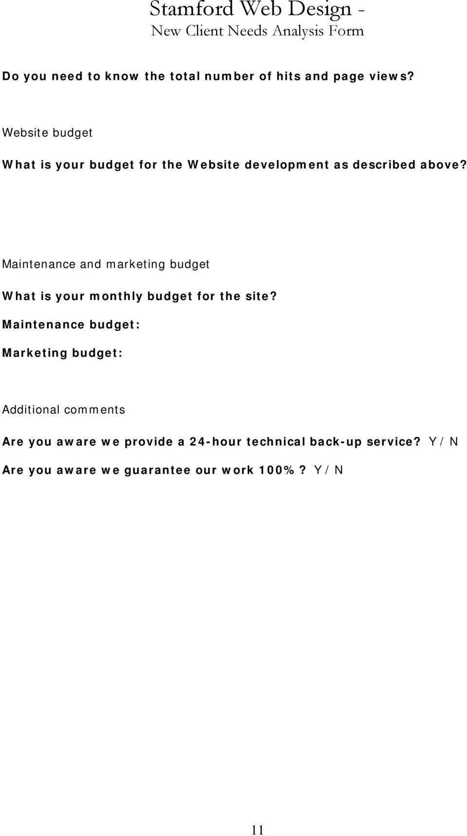 Maintenance and marketing budget What is your monthly budget for the site?