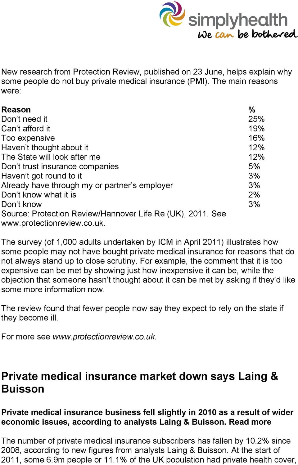 round to it 3% Already have through my or partner s employer 3% Don t know what it is 2% Don t know 3% Source: Protection Review/Hannover Life Re (UK), 2011. See www.protectionreview.co.uk.