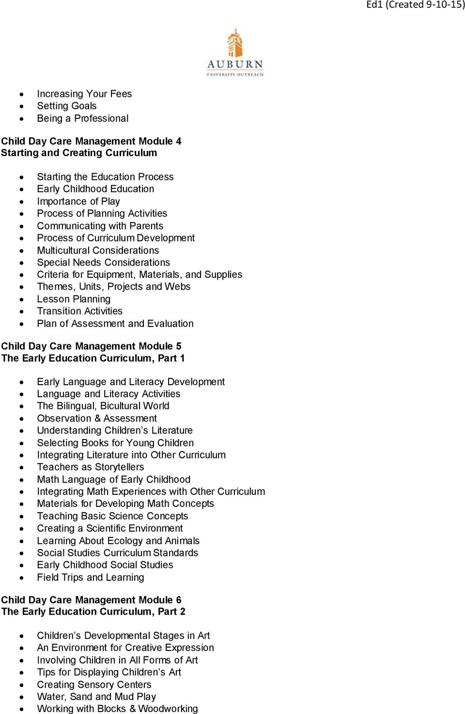 Themes, Units, Projects and Webs Lesson Planning Transition Activities Plan of Assessment and Evaluation Child Day Care Management Module 5 The Early Education Curriculum, Part 1 Early Language and
