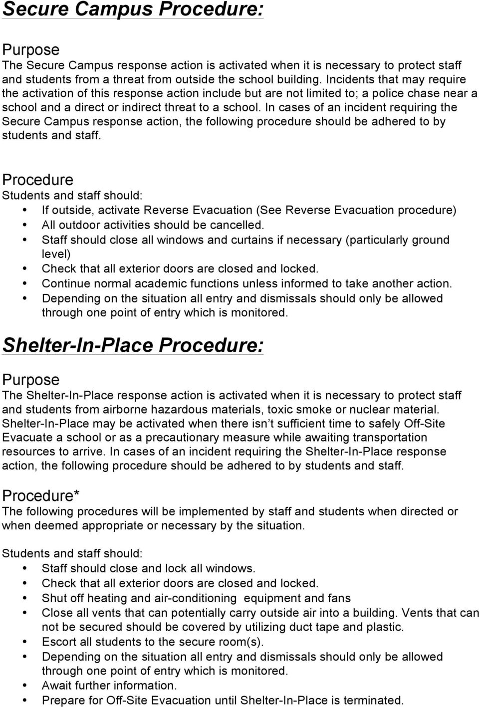In cases of an incident requiring the Secure Campus response action, the following procedure should be adhered to by students and staff.