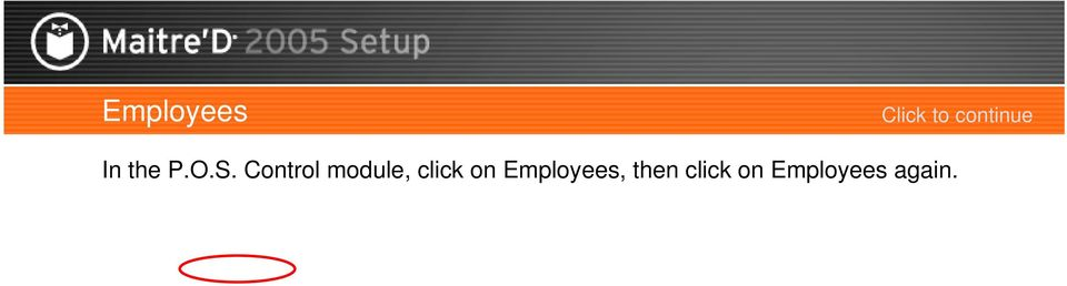 click on Employees,