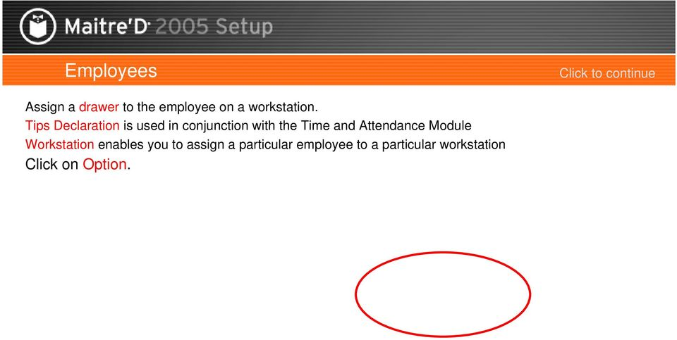 and Attendance Module Workstation enables you to assign