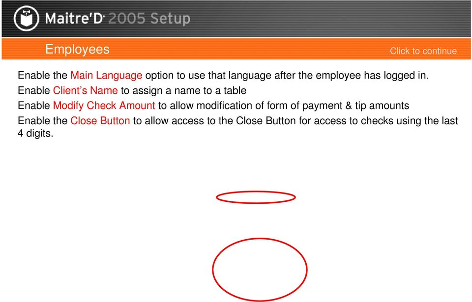 Enable Client s Name to assign a name to a table Enable Modify Check Amount to