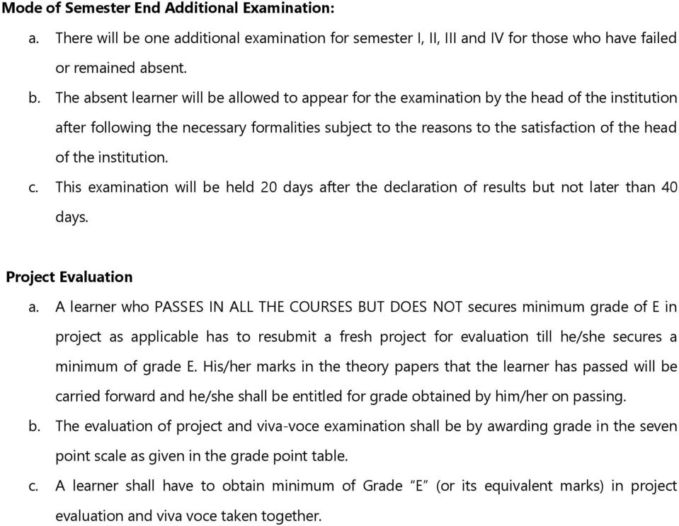 The absent learner will be allowed to appear for the examination by the head of the institution after following the necessary formalities subject to the reasons to the satisfaction of the head of the