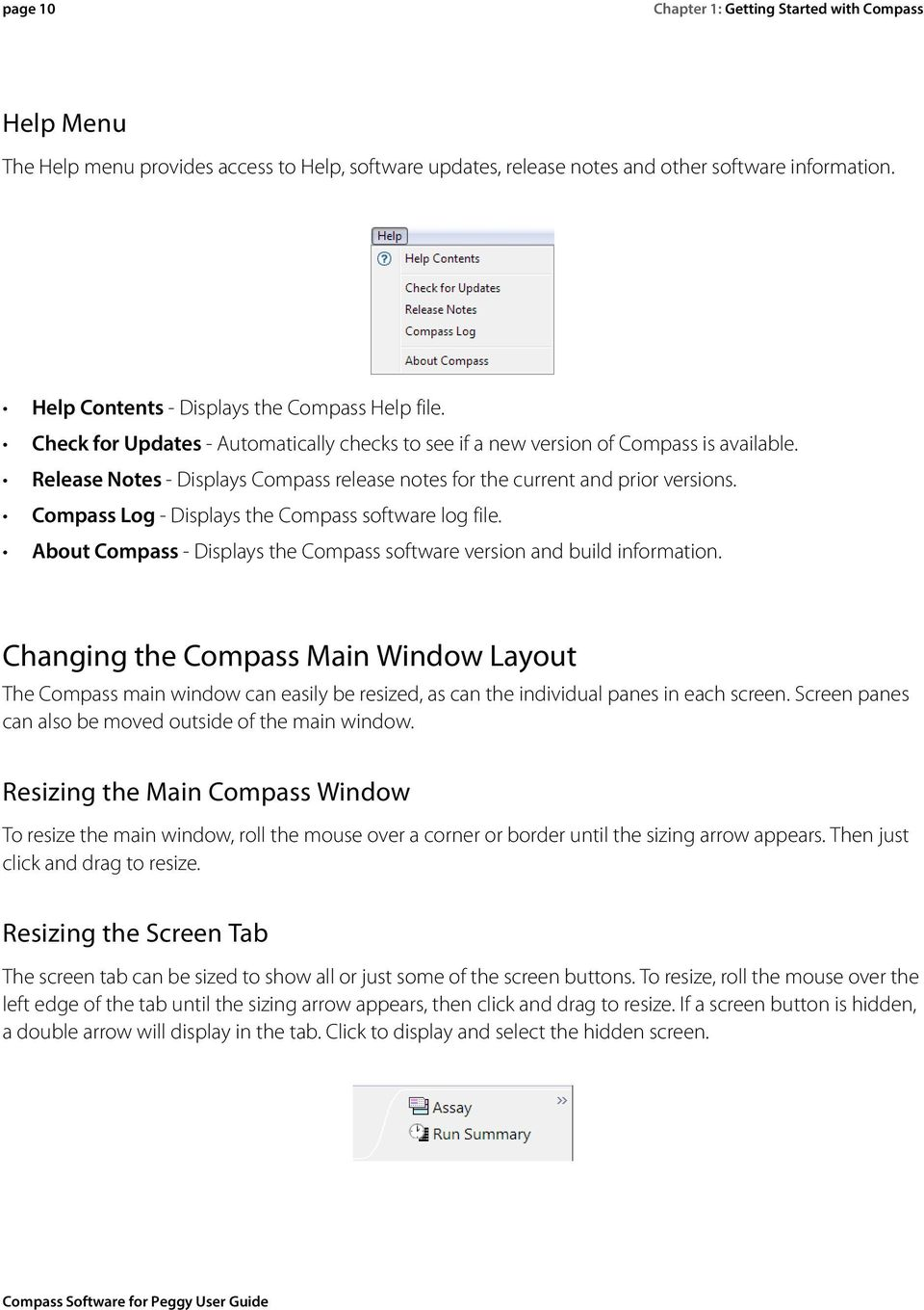 Release Notes - Displays Compass release notes for the current and prior versions. Compass Log - Displays the Compass software log file.