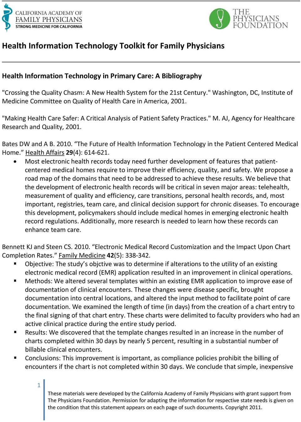 AJ, Agency for Healthcare Research and Quality, 2001. Bates DW and A B. 2010. The Future of Health Information Technology in the Patient Centered Medical Home. Health Affairs 29(4): 614 621.