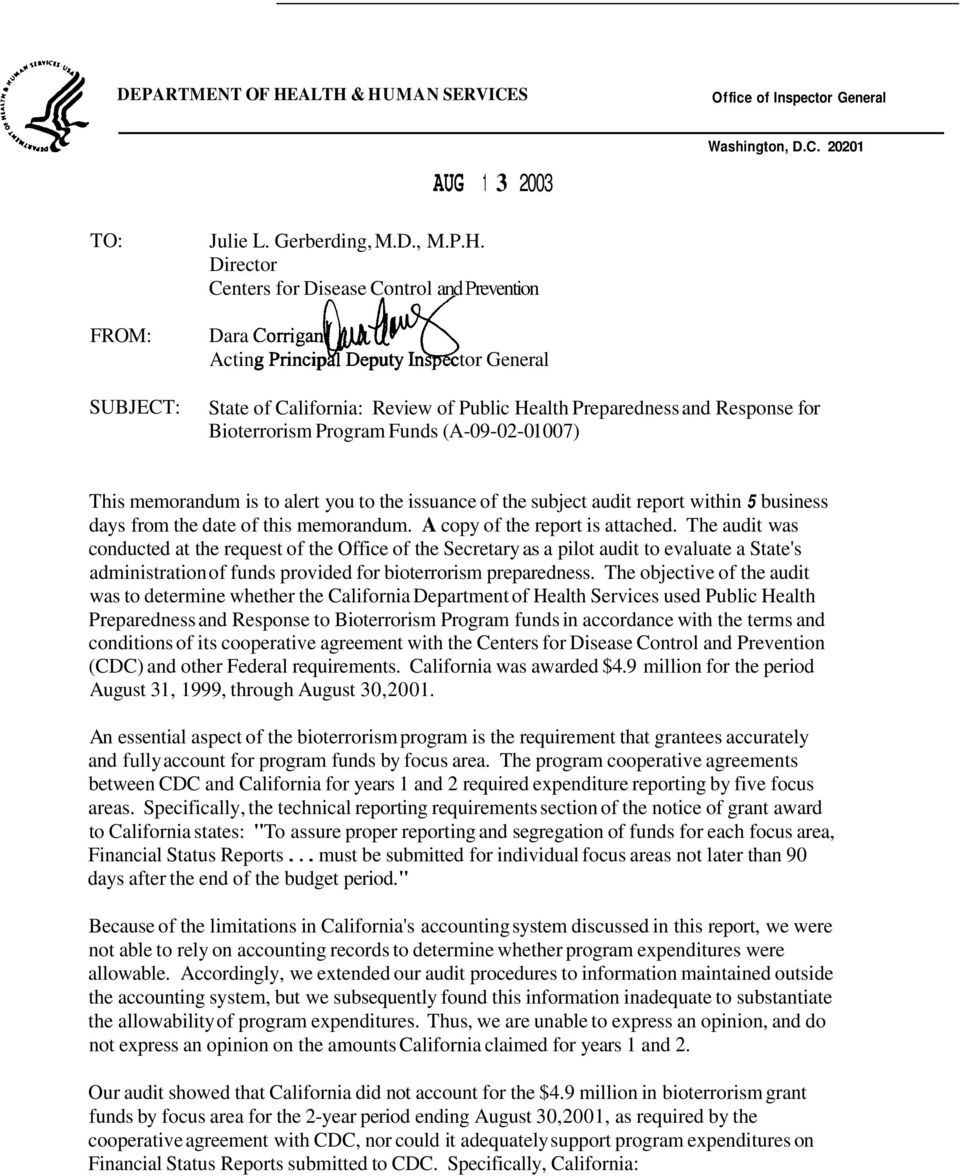 orrigan~~$ Acting Princip Deputy In ctor General SUBJECT: State of California: Review of Public Health Preparedness and Response for Bioterrorism Program Funds (A-09-02-0 1007) This memorandum is to
