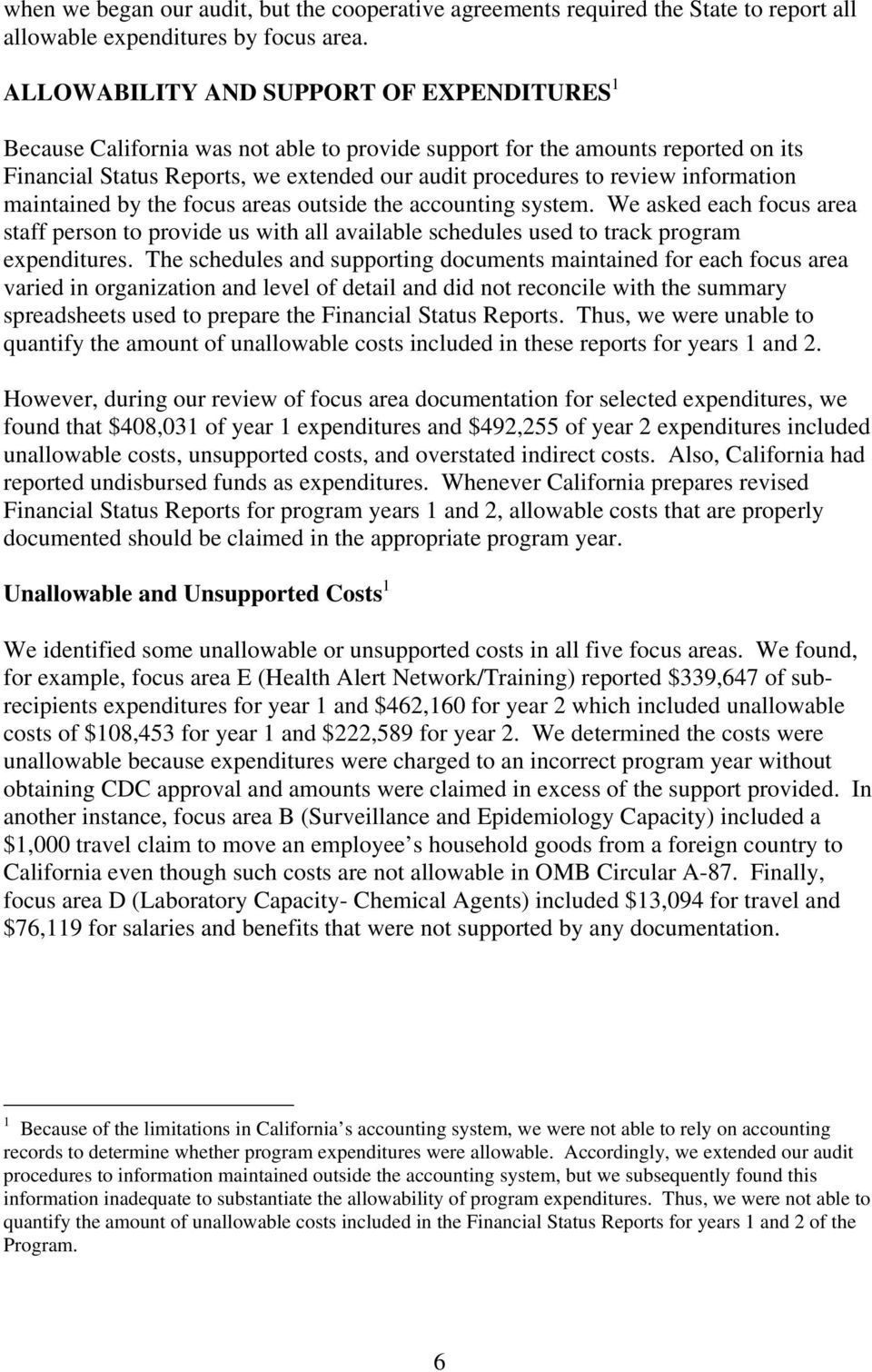 information maintained by the focus areas outside the accounting system. We asked each focus area staff person to provide us with all available schedules used to track program expenditures.