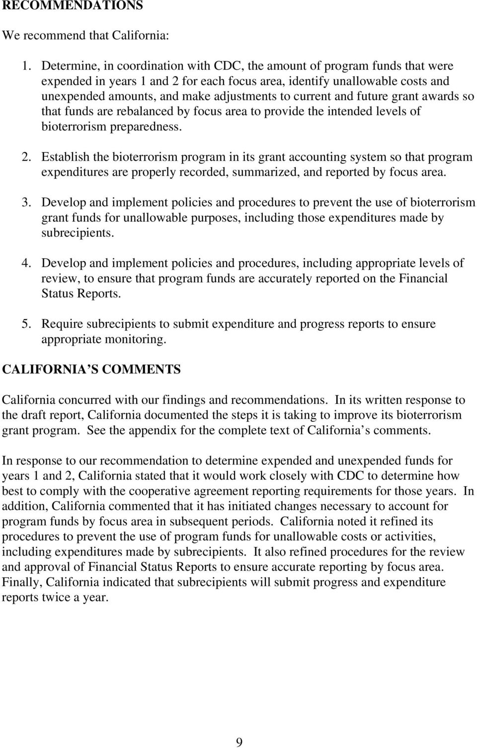 current and future grant awards so that funds are rebalanced by focus area to provide the intended levels of bioterrorism preparedness. 2.