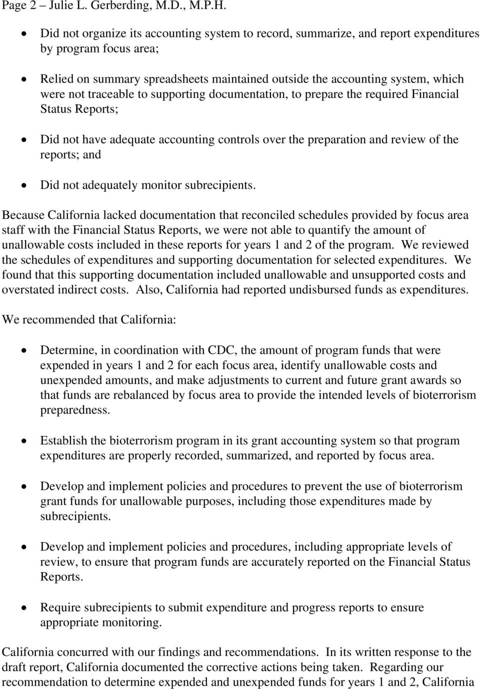 traceable to supporting documentation, to prepare the required Financial Status Reports; Did not have adequate accounting controls over the preparation and review of the reports; and Did not