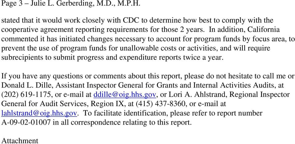 require subrecipients to submit progress and expenditure reports twice a year. If you have any questions or comments about this report, please do not hesitate to call me or Donald L.