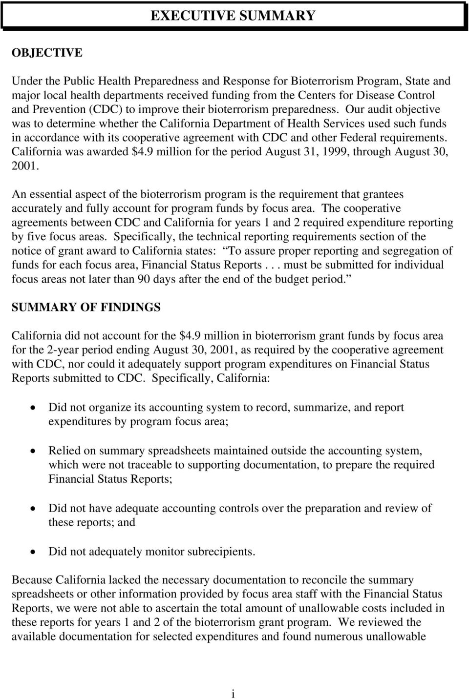 Our audit objective was to determine whether the California Department of Health Services used such funds in accordance with its cooperative agreement with CDC and other Federal requirements.