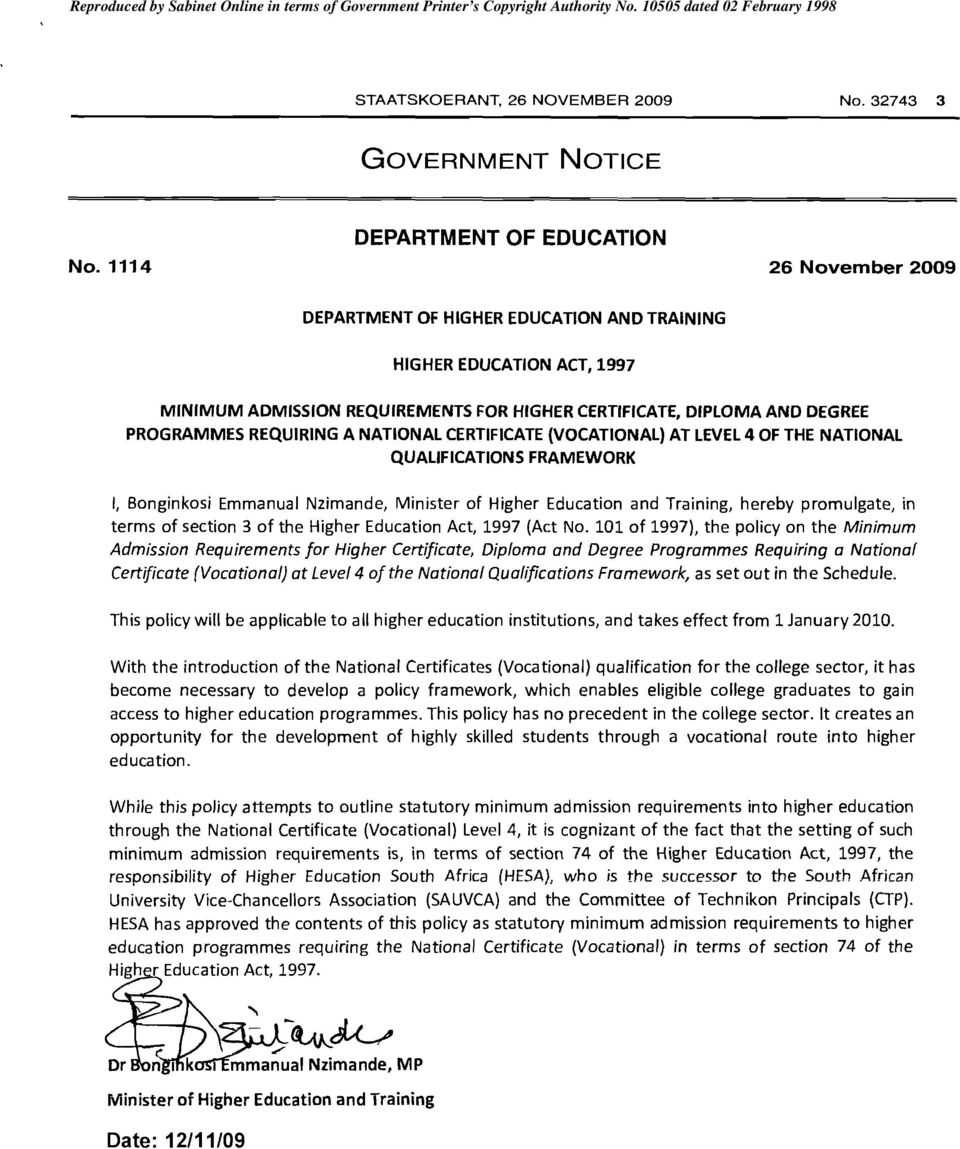 "CERTIFICATE (VOCATIONAL) AT LEVEL 4 OF THE NATIONAL QUALIFICATIONS FRAMEWORK "" Bonginkosi Emmanual Nzimande, Minister of Higher Education and Training, hereby promulgate, in terms of section 3 of the"