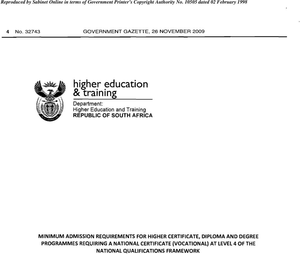 ADMISSION REQUIREMENTS FOR HIGHER CERTIFICATE, DIPLOMA AND DEGREE PROGRAMMES