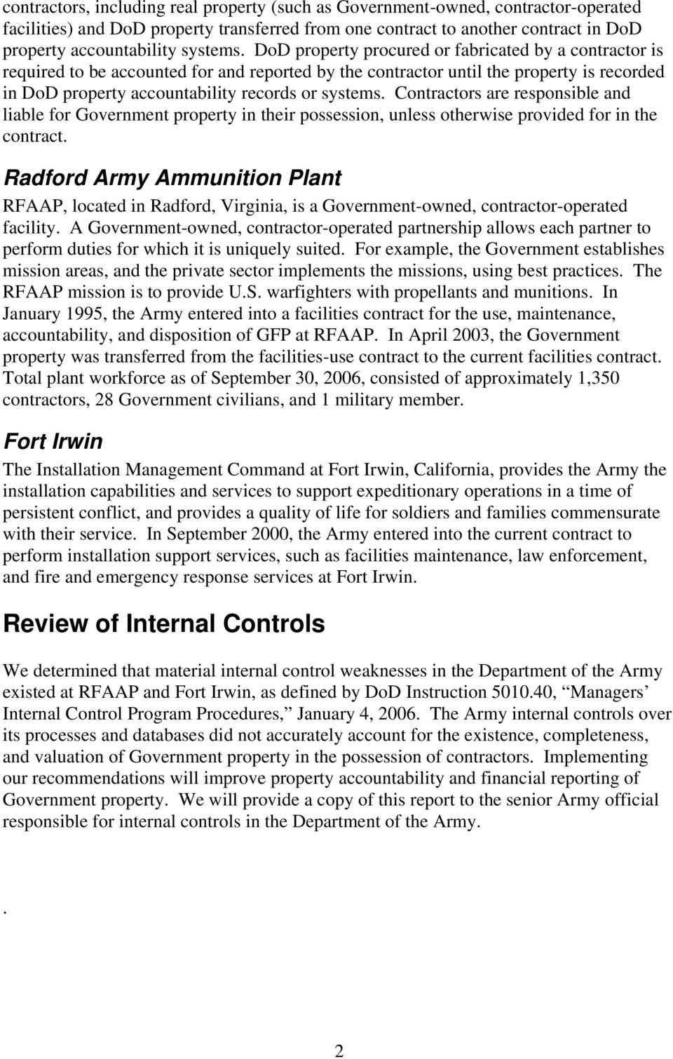 DoD property procured or fabricated by a contractor is required to be accounted for and reported by the contractor until the property is recorded in DoD property accountability records or