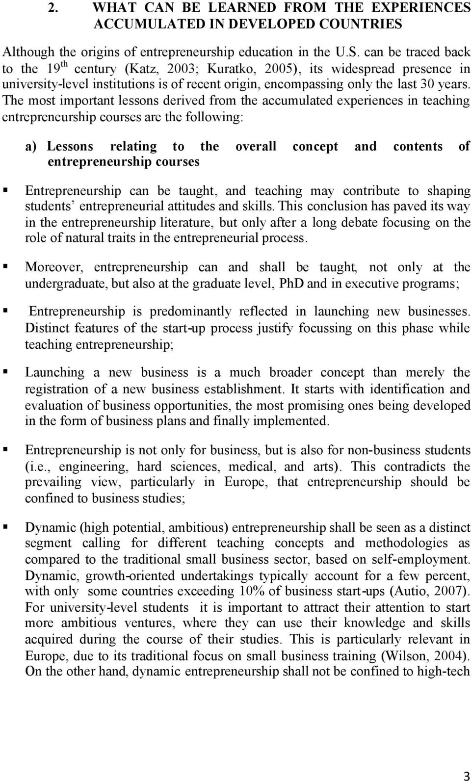 Although the origins of entrepreneurship education in the U.S.