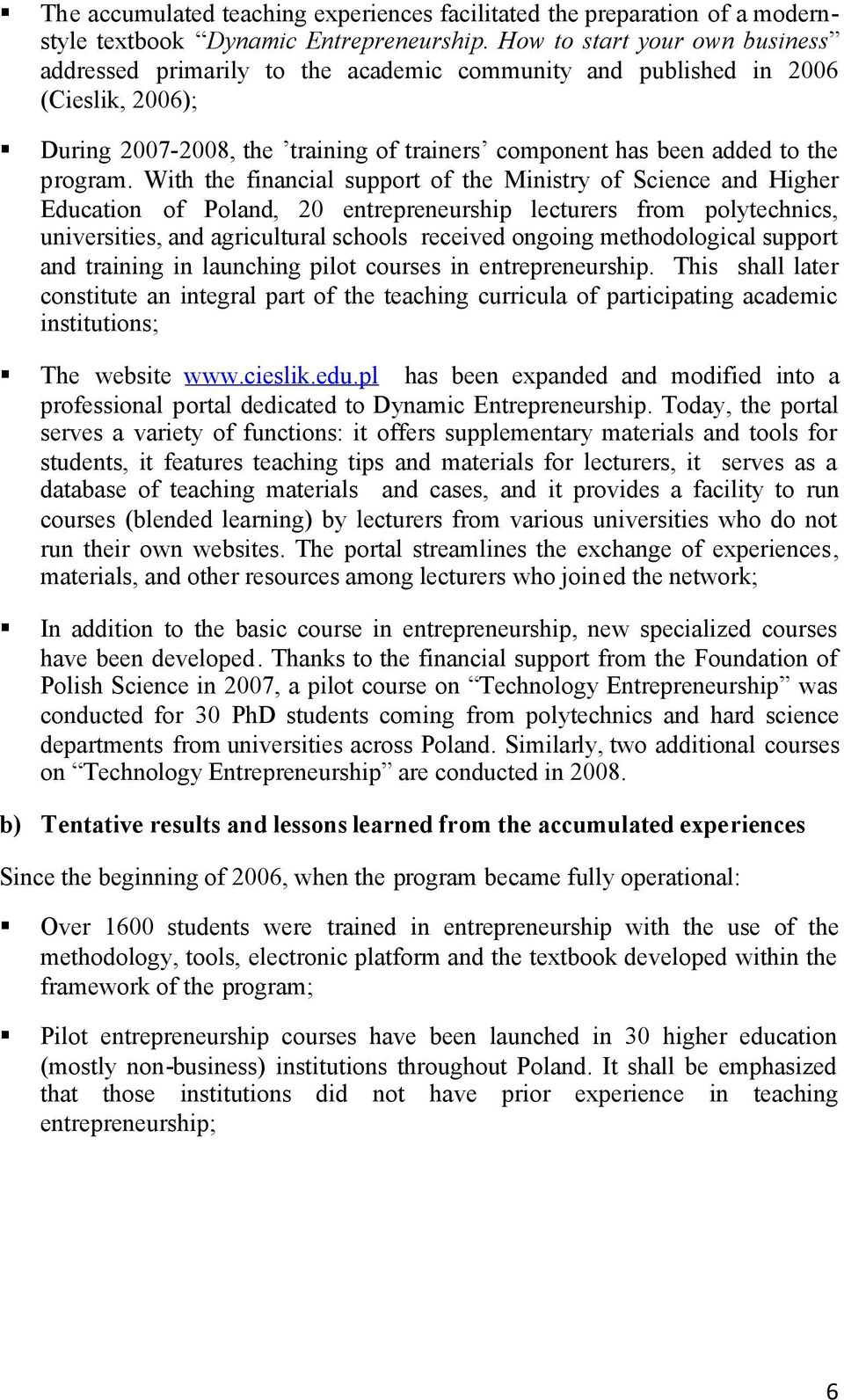 With the financial support of the Ministry of Science and Higher Education of Poland, 20 entrepreneurship lecturers from polytechnics, universities, and agricultural schools received ongoing