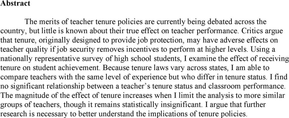 Using a nationally representative survey of high school students, I examine the effect of receiving tenure on student achievement.