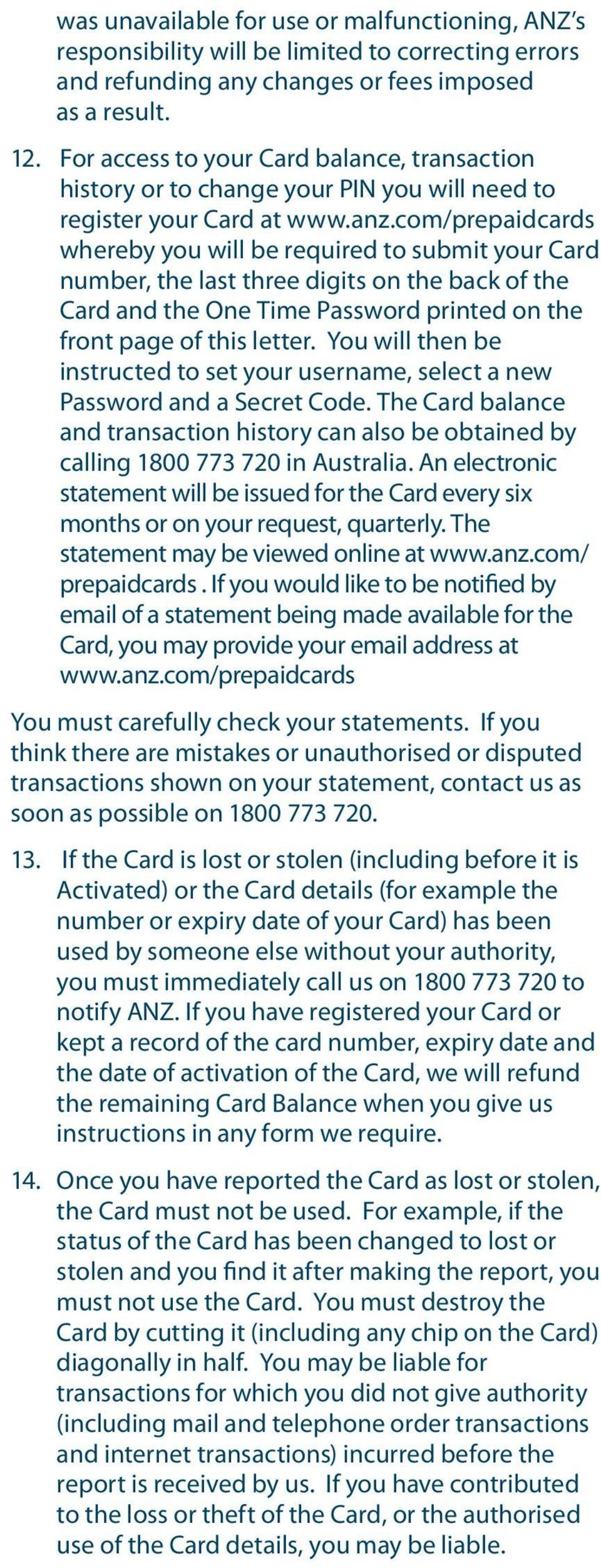 com/prepaidcards whereby you will be required to submit your Card number, the last three digits on the back of the Card and the One Time Password printed on the front page of this letter.
