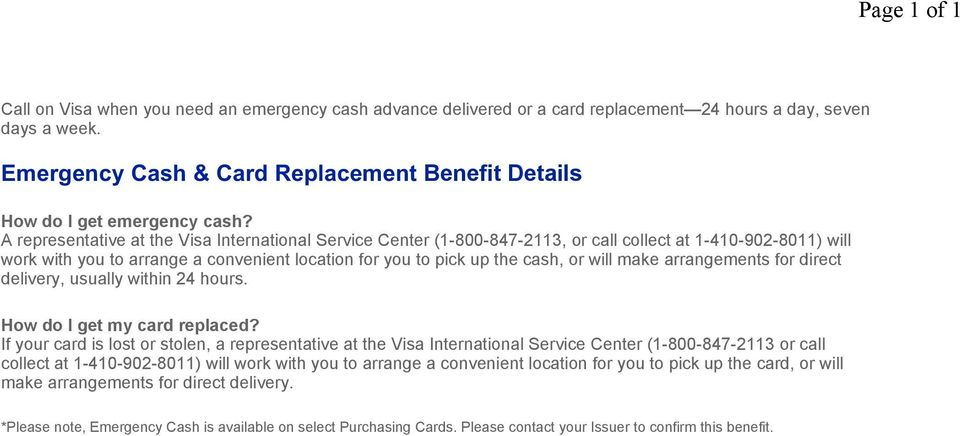 make arrangements for direct delivery, usually within 24 hours. How do I get my card replaced?