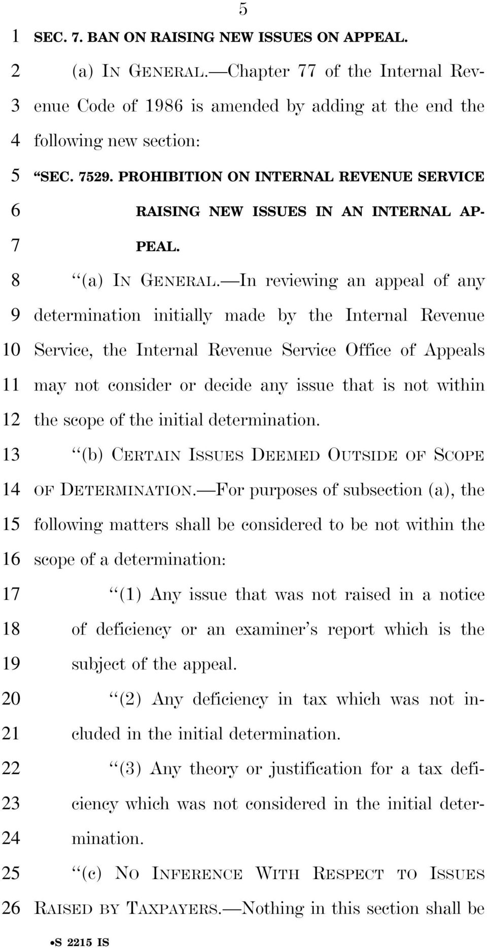 . PROHIBITION ON INTERNAL REVENUE SERVICE RAISING NEW ISSUES IN AN INTERNAL AP- PEAL. (a) IN GENERAL.