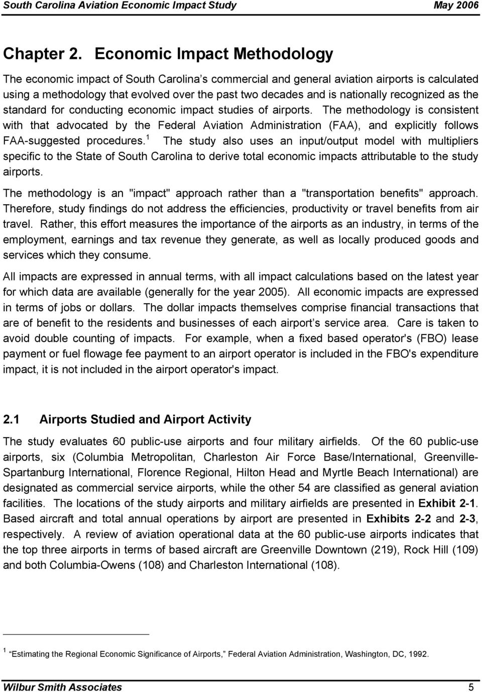recognized as the standard for conducting economic impact studies of airports.