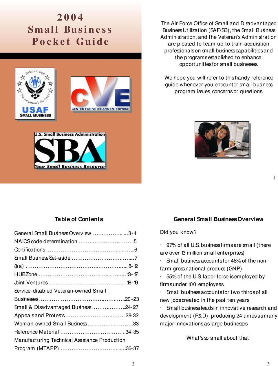 We hope you will refer to this handy reference guide whenever you encounter small business program issues, concerns or questions. 1 Table of Contents General Small Business Overview.