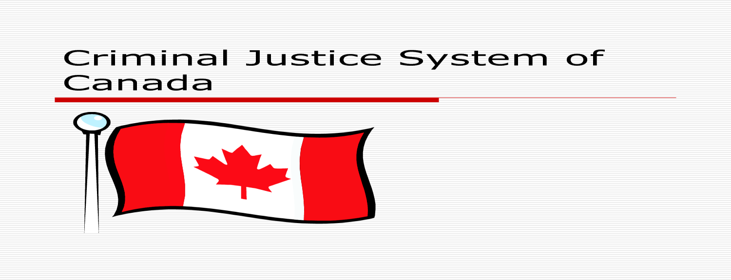 Canadian Criminal Justice System In Canada, any individual charged with a criminal offence is presumed innocent until proven