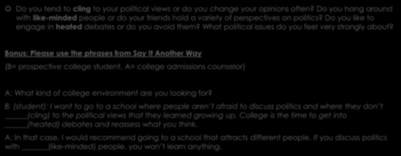 Step 6: Practice with a Native Do you tend to cling to your political views or do you change your opinions often?