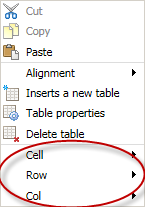Updating Cell, Row, or Column Properties 1. Right-click anywhere within your table. 2. Hover over Cell, Row, Col in the menu. 3. Right-click anywhere within your table. 4.