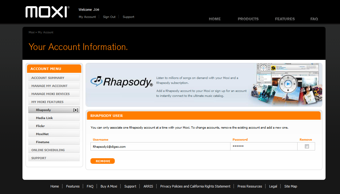 To subscribe to Rhapsody when your 30 day trial expires: 1. Visit www.moxi.com and sign in Listening to Music 2. Choose Manage Moxi Features 3. Click on Rhapsody 4. Click the Sign Up Now link.