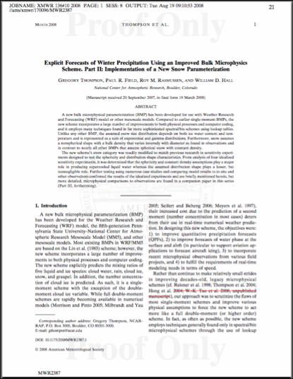 Recent research activities snow sensitivity tests: sphericity, density, and size distribution: Part II, Monthly Weather Review, Dec 2008 comparisons to Geresdi bin scheme and other bulk schemes: Hong