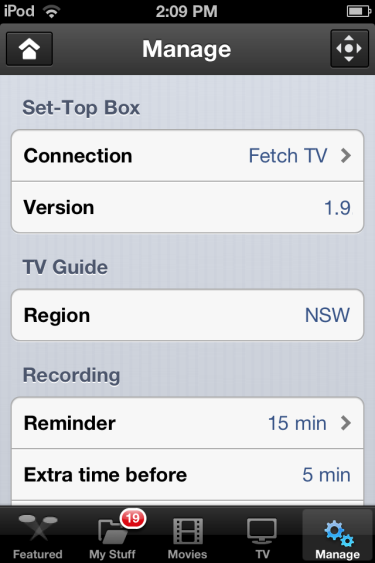 Manage Select Manage from the menu to connect to your Fetch TV set top box and access the features of your Fetch TV service on your mobile device.