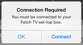 Connect to your Fetch TV set top box You can use the Fetch TV remote app to browse the TV Guide or see which Movies and TV Shows are available on the service, even if you are not connected to your