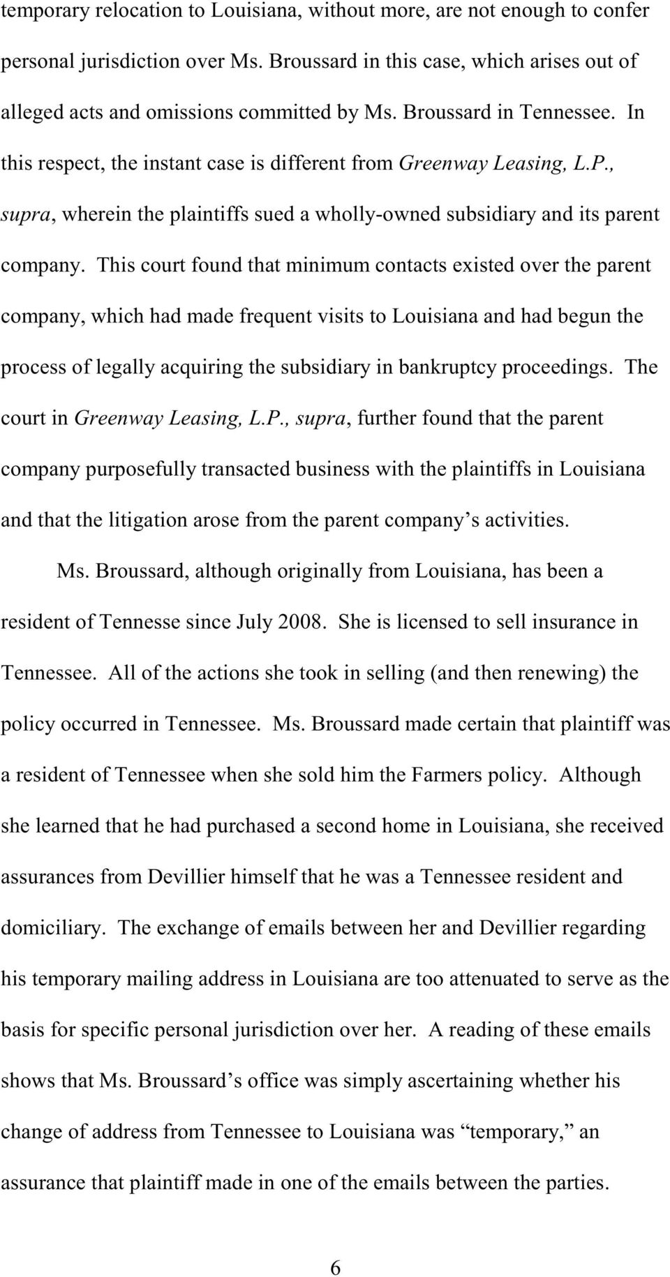 This court found that minimum contacts existed over the parent company, which had made frequent visits to Louisiana and had begun the process of legally acquiring the subsidiary in bankruptcy