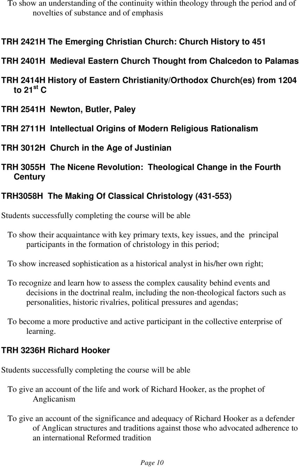 Origins of Modern Religious Rationalism TRH 3012H Church in the Age of Justinian TRH 3055H The Nicene Revolution: Theological Change in the Fourth Century TRH3058H The Making Of Classical Christology