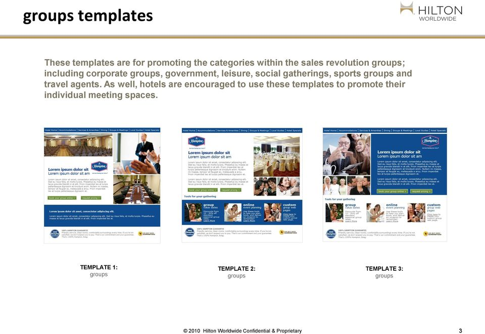 As well, hotels are encouraged to use these templates to promote their individual meeting spaces.