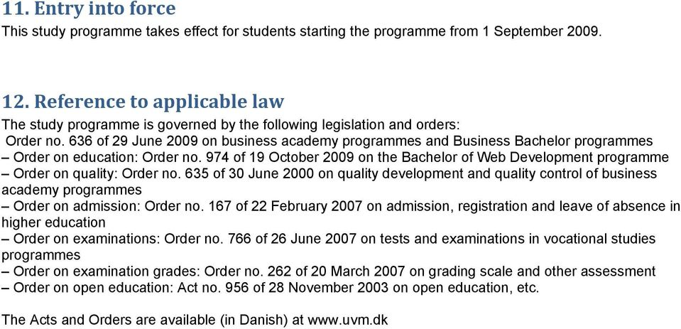 636 of 29 June 2009 on business academy programmes and Business Bachelor programmes Order on education: Order no.