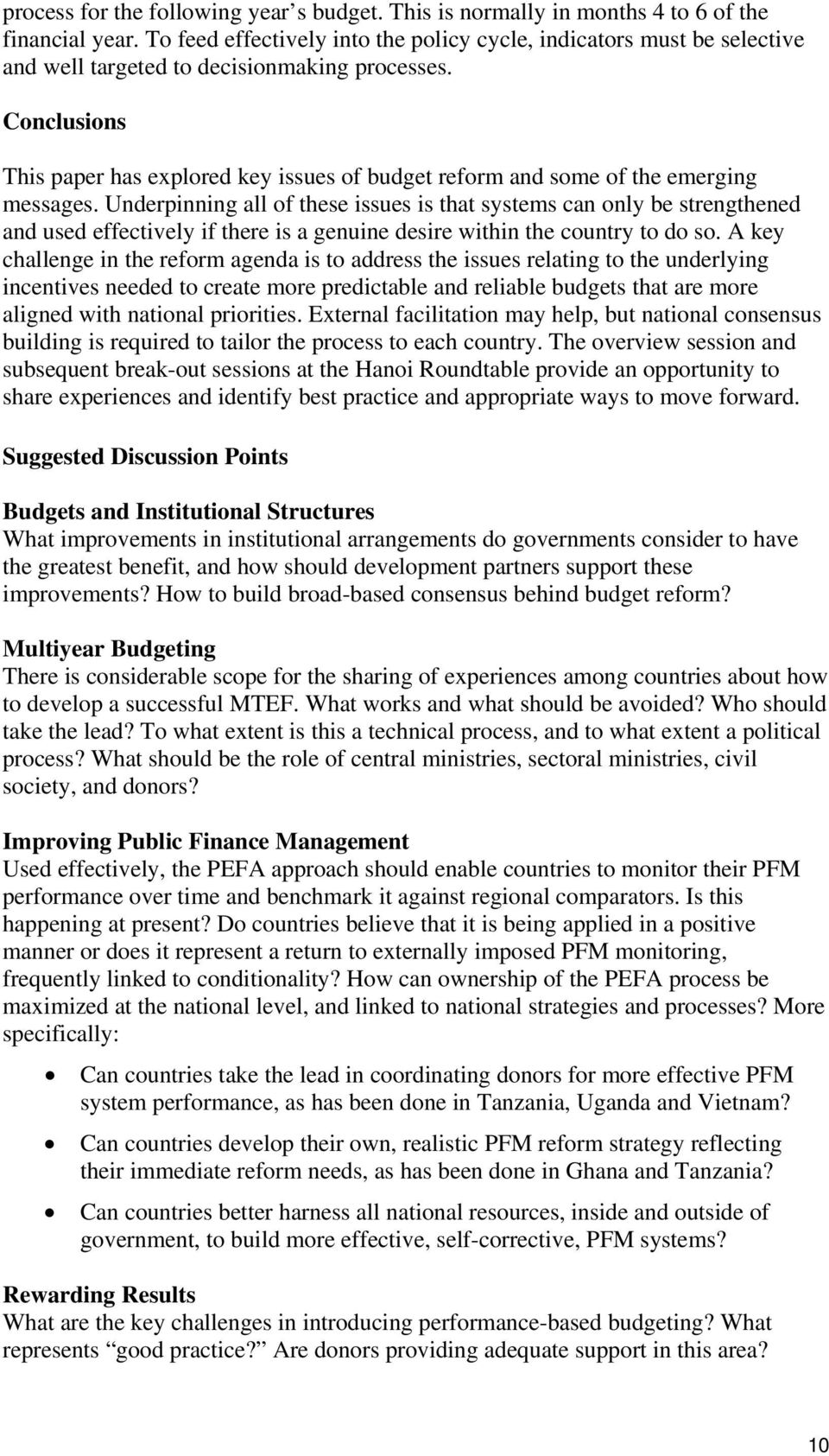 Conclusions This paper has explored key issues of budget reform and some of the emerging messages.