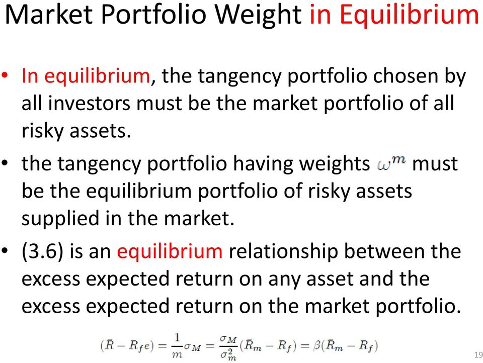 the tangency portfolio having weights must be the equilibrium portfolio of risky assets supplied in