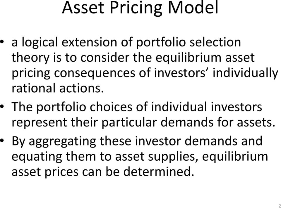 The portfolio choices of individual investors represent their particular demands for assets.