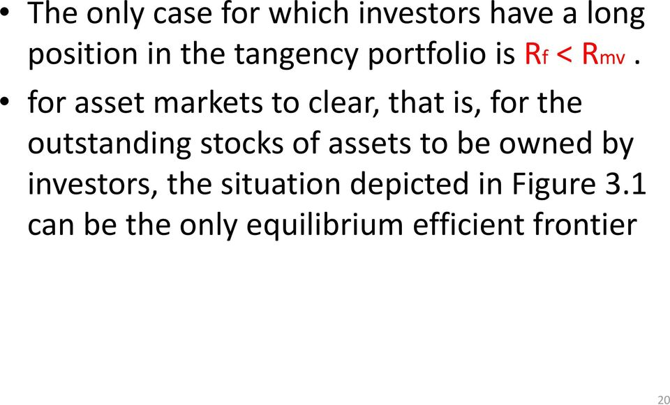for asset markets to clear, that is, for the outstanding stocks of