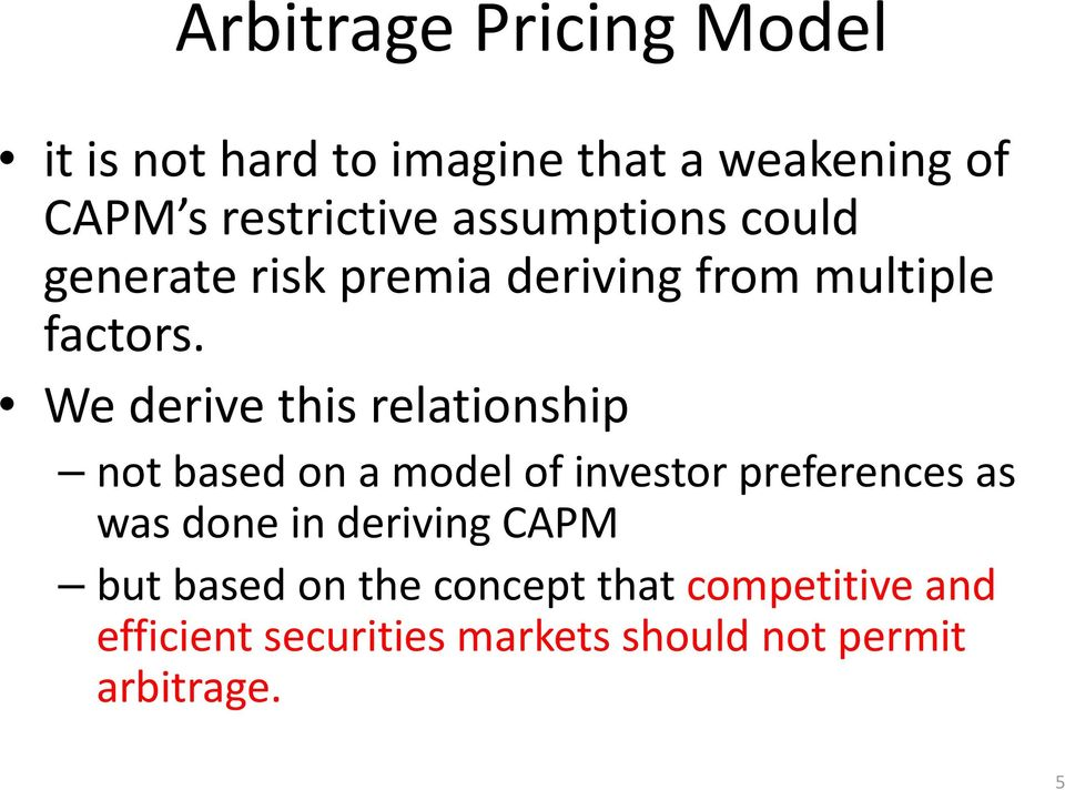 We derive this relationship not based on a model of investor preferences as was done in