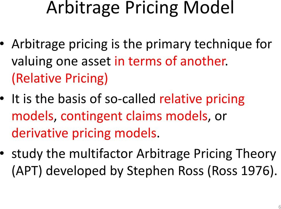 (Relative Pricing) It is the basis of so called relative pricing models,