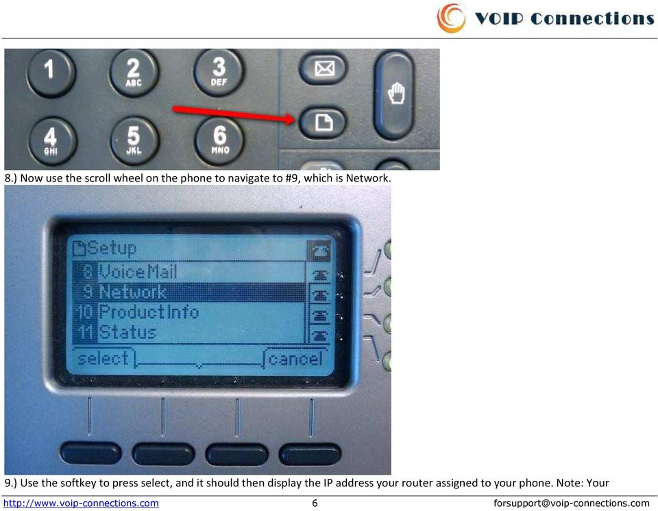 ) Use the softkey to press select, and it should then display the