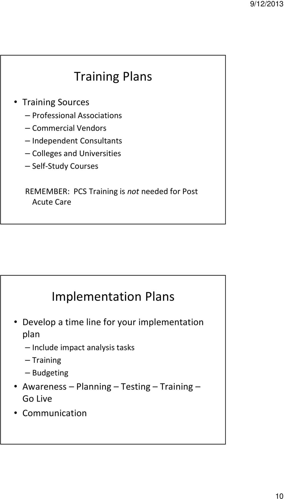 for Post Acute Care Implementation Plans Develop a time line for your implementation plan