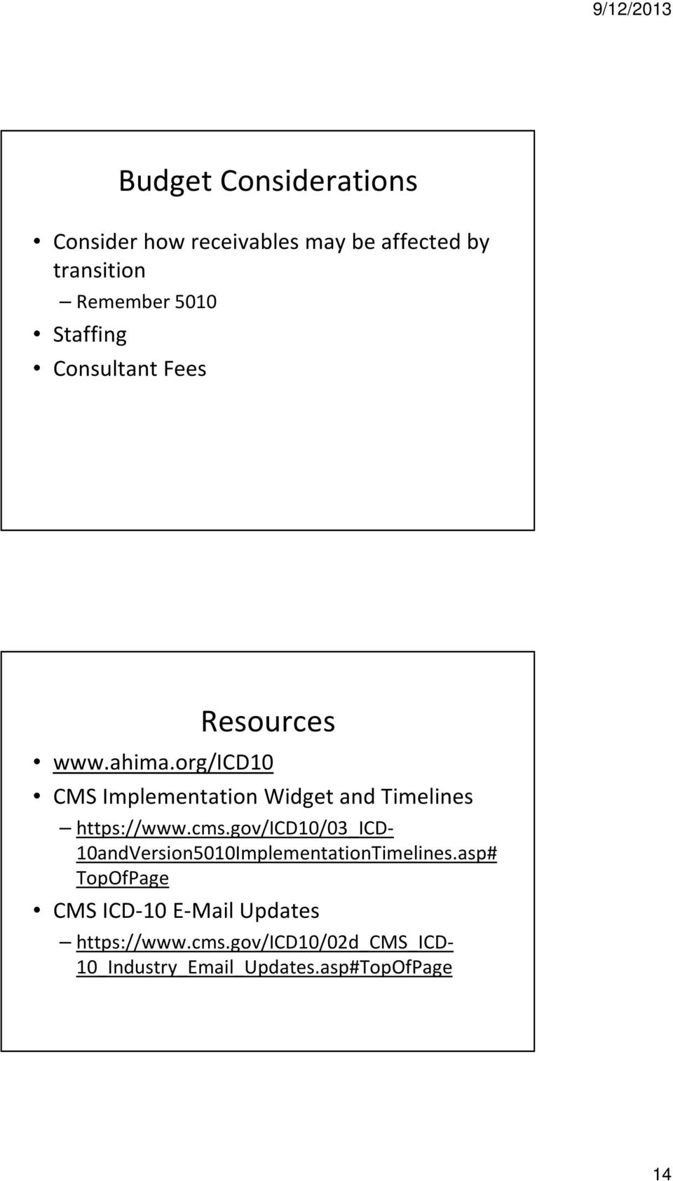 org/icd10 CMS Implementation Widget and Timelines https://www.cms.